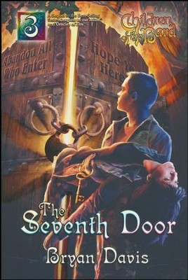 The Seventh Door #3  -     By: Bryan Davis