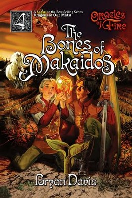 The Bones of Makaidos #4  -     By: Bryan Davis