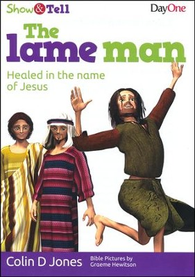 The Lame Man: Healed in the Name of Jesus  -     By: Colin D. Jones