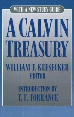 A Calvin Treasury   -     Edited By: William Keesecker