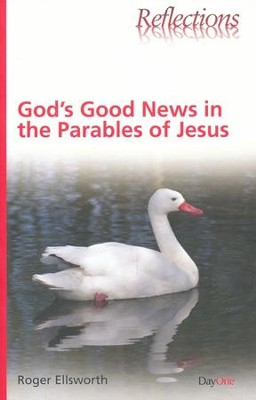 God's Good News in the Parables  -     By: Roger Ellsworth