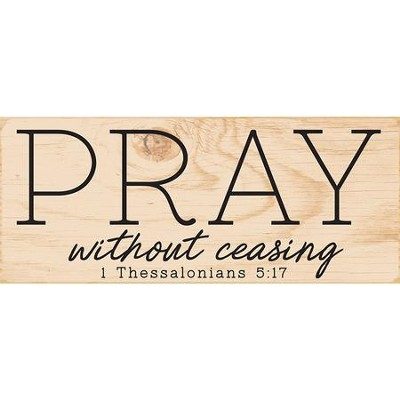 Pray Without Ceasing Plaque  -