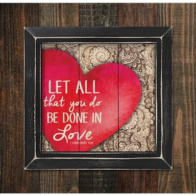 Let All That You Do Be Done In Love, Framed Pallet Art  -
