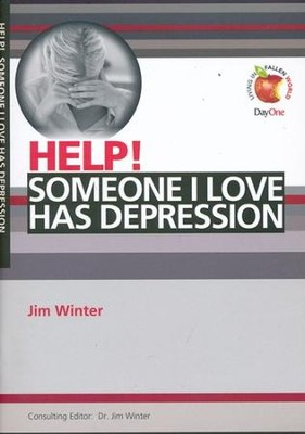 #29: Help! Someone I love has depression  -     By: Jim Winter