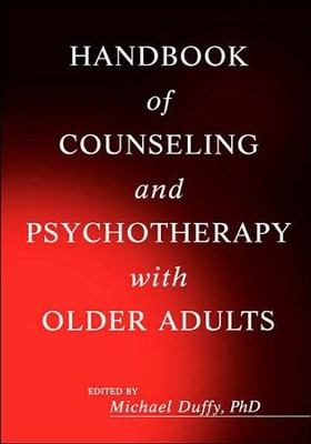 Handbook of Counseling and Psychotherapy with Older Adults  -     By: Michael Duffy