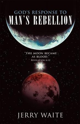 God's Response to Man's Rebellion - eBook  -     By: Jerry Waite