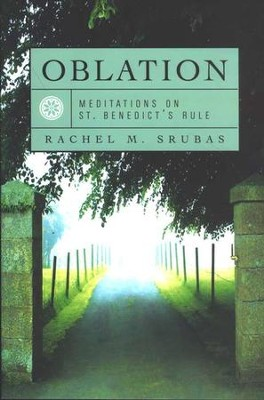 Oblation: Meditations on St. Benedict's Rule   -     By: Rachel M. Srubas
