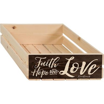 Faith Hope and Love Crate  -