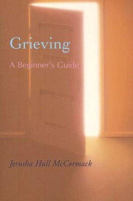 Grieving: A Beginner's Guide   -     By: Jerusha Hull McCormack