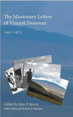 The Missionary Letters of Vincent Donovan  -     Edited By: John P. Bowen