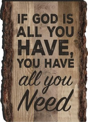 If God Is All You Have, You Have All You Need Magnet  -