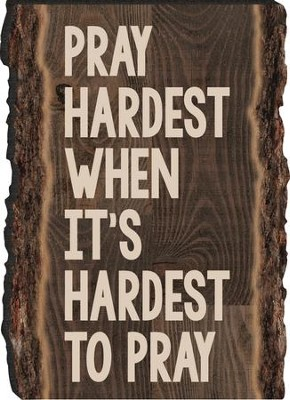 Pray Hardest When It's Hardest To Pray Magnet  -