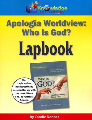 Apologia's Worldview/Bible: Who is God? Lapbook (Printed Edition)  -     By: Candie Donner
