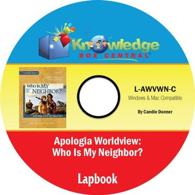 Apologia Worldview: Who is My Neighbor? Lapbook PDF CD-ROM  -     By: Candie Donner