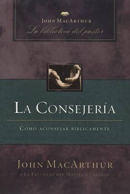 La Consejería  (Counseling)  -     By: John MacArthur