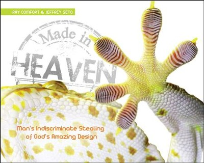 Made in Heaven: Man's Indiscriminate Stealing of God's Amazing Design - PDF Download  [Download] -     By: Jeff Seto, Ray Comfort