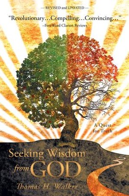 Seeking Wisdom From God: A Quest for Truth - eBook  -     By: Thomas H. Walker