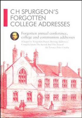 C.H. Spurgeon: Forgotten College Addresses  -     By: Terence Peter Crosby