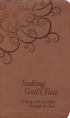 Seeking God's Face: Praying with the Bible Through the Year  -     By: Philip F. Reinders