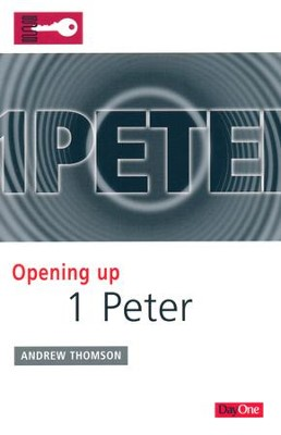 Opening Up 1 Peter  -     By: Andrew Thomson
