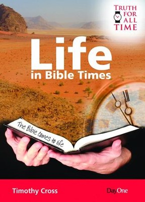 Life in Bible Times  -     By: Timothy Cross