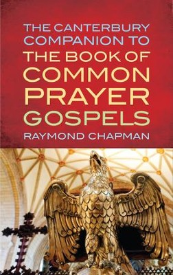 The Canterbury Companion to the Book of Common Prayer Gospels  -     By: Raymond Chapman
