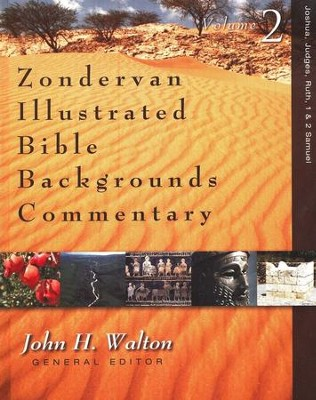 Zondervan Illustrated Bible Backgrounds Commentary, Vol. 2 Joshua, Judges, Ruth, and 1&2 Samuel  -     By: John H. Walton, David W. Baker, Daniel I. Block