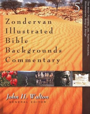 Zondervan Illustrated Bible Backgrounds Commentary, Vol. 5 The Minor Prophets, Job, Psalms, Proverbs, Ecclesiastes, Song of Songs - Slightly Imperfect  -