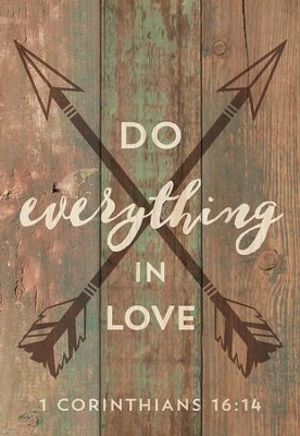 Do Everything In Love, Lath Art, Mini  -