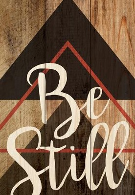 Be Still, Lath Art, Mini  -