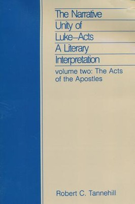 The Narrative Unity of Luke-Acts, A Literary Interpretation, Volume 2  -     By: Robert C. Tannehill