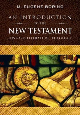 An Introduction to the New Testament: History, Literature, Theology  -     By: M. Eugene Boring