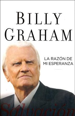 La Razón De Mi Esperanza: Salvación  (The Reason for My Hope: Salvation)  -     By: Billy Graham
