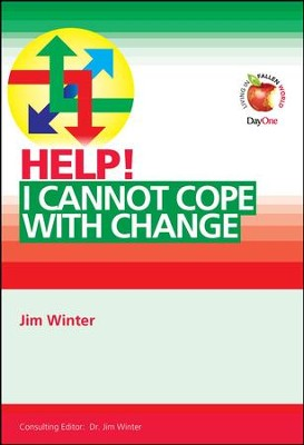 Help! I cannot cope with change  -     By: Jim Winter