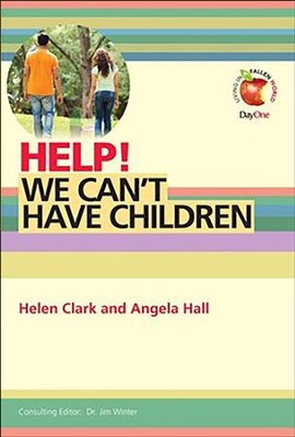 Help! We can't have children  -     By: Helen Clark, Angela Hall