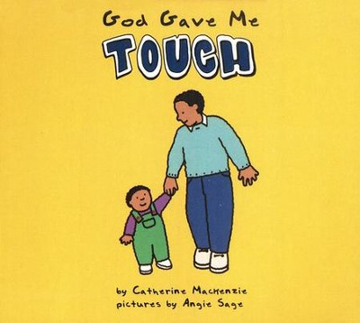 God Gave me Touch   -     By: Catherine Mackenzie     Illustrated By: Angie Sage