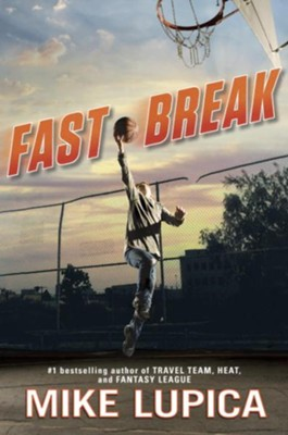 Fast Break  -     By: Mike Lupica