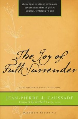 The Joy of Full Surrender  -     By: Jean-Pierre de Caussade