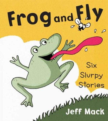 Frog and Fly  -     By: Jeff Mack
