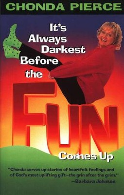 It's Always Darkest Before the Fun Comes Up, Paperback   -     By: Chonda Pierce