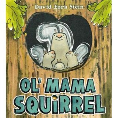 Ol' Mama Squirrel  -     By: David Ezra Stein     Illustrated By: David Ezra Stein