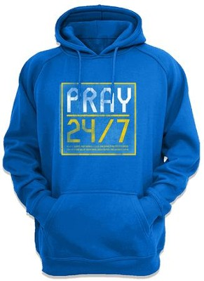 Pray 24/7 Hooded Sweatshirt, Blue, Small  -