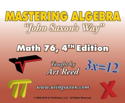 Mastering Algebra John Saxon's Way: Math 76, 4th Edition DVD Set  -     By: Art Reed