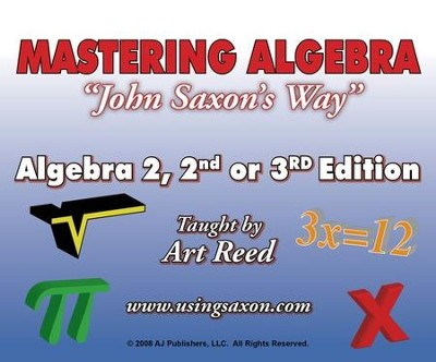 Mastering Algebra John Saxon's Way: Algebra 2, 2nd or 3rd Edition DVD Set  -     By: Art Reed
