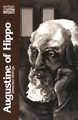 Augustine of Hippo: Selected Writings (Classics of Western Spirituality)  -     By: St. Augustine