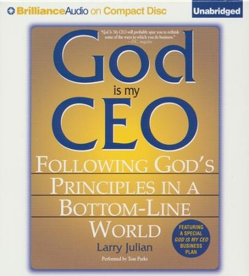 God is My CEO: Following God's Principles in a Bottom-Line World - unabridged audiobook on CD  -     Narrated By: Tom Parks     By: Larry Julian