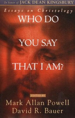 Who Do You Say That I Am?   -     Edited By: David R. Bauer     By: Mark Allan Powell
