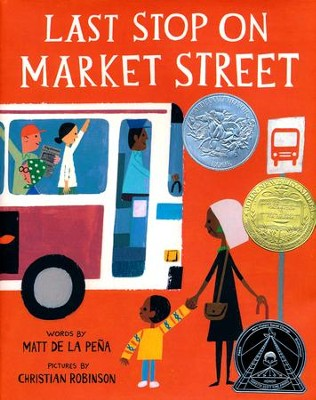 Last Stop on Market Street  -     By: Matt de la Pena     Illustrated By: Christian Robinson