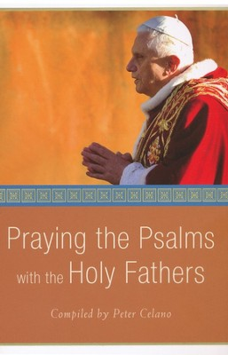 Praying the Psalms with the Holy Fathers  -     By: Peter Celano