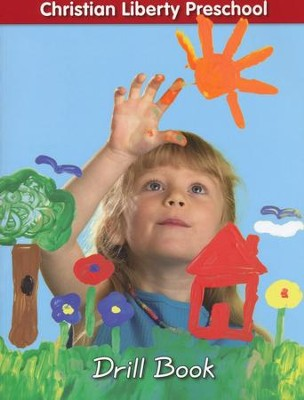 Christian Liberty Preschool Drill Book, Preschool    -